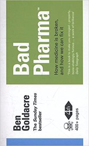 Bad Pharma Ben Goldacre biotech books - Edited