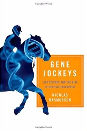 Gene Jockeys Nicolas Rasmussen biotech books