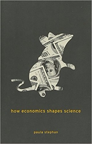 How Economics Shapes Science Paula Stephan biotech books