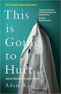 This is going to hurt - Adam Kay - Biotech Books 2019